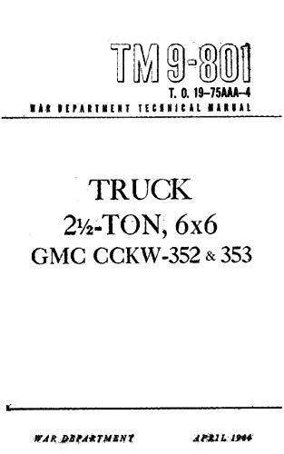 TM 9-801 Truck, 2 1/2-Ton, 6 x 6, (GMC CCKW-352 and 353), 1944