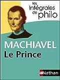 Intégrales de Philo - MACHIAVEL, Le Prince (INTEGRALES) - Format Kindle - 5,99 €