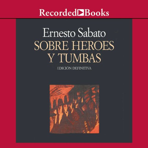 Sobre heroes y tumbas (Texto Completo)  cover art