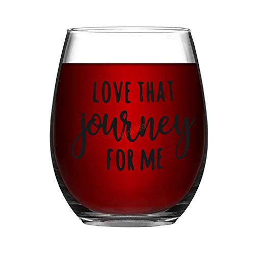 VinMea Customized Stemless Wine Glass 17oz Love That Journey For Me Wine Glasses with Sayings Party Birthday Glasses Mug Gifts for Women Man Friend