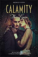 Calamity: Their Gaze, Her Love and the Black Swan. A Collection of One Night Follies for Adults