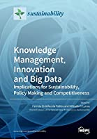 Knowledge Management, Innovation and Big Data: Implications for Sustainability, Policy Making and Competitiveness