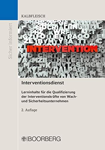 Interventionsdienst: Lerninhalte für die Qualifizierung der Interventionskräfte von Wach- und Sicherheitsunternehmen (Sicher Informiert)