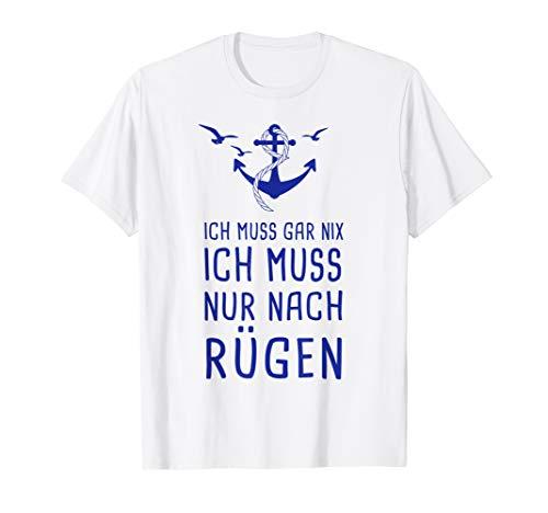 Ich Muss Gar Nix Ich Muss Nur Nach Rügen Ostsee Urlaub T-Shirt