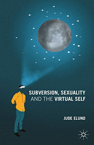 Subversion, Sexuality and the Virtual Self (English Edition)