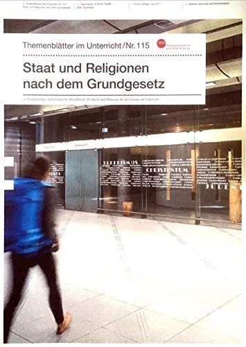 Themenblätter im Unterricht Nr. 115 : Staat und Religionen nach dem Grundgesetz