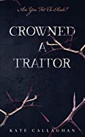 Crowned A Traitor: A Hellish Fairytale (#1)