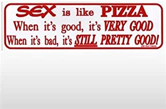 Best sex is like pizza Reviews