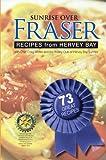 Sunrise over Fraser - Recipes from Hervey Bay, Australia: Recipes from Hervey Bay, Australia