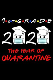 1st Grade 2020 The Year Of Quarantine: Lockdown Class Of 2020 Gifts Lined Blank Notebook..