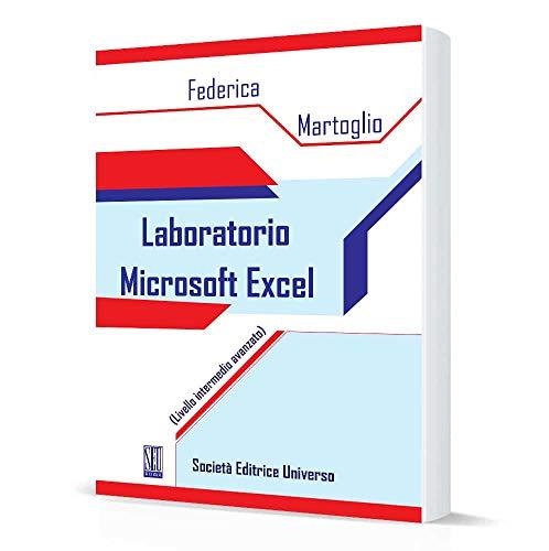 Laboratorio Microsoft Excel. (Livello intermedio avanzato)