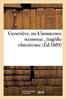 Geneviève, ou L'innocence reconnue, tragédie chrestienne (Litterature)