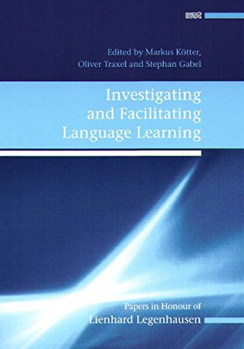 Investigating and Facilitating Language Learning: Papers in Honour of Lienhard Legenhausen