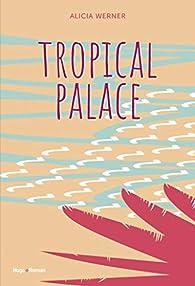 Tropical Palace par Alicia Werner