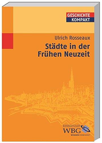 Städte in der Frühen Neuzeit (Geschichte kompakt)