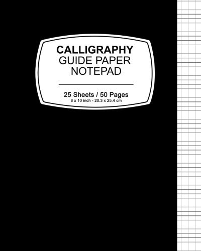 Calligraphy Guide Paper Notepad: Black Cover,Notepad, 8' x 10',20.32 x 25.4 cm, 50 pages, Soft Durable Matte Cover by Calligraphy Paper calligraphy set(2016-08-26)