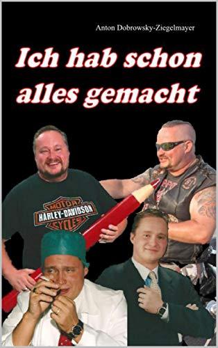Ich hab schon alles gemacht (German Edition)