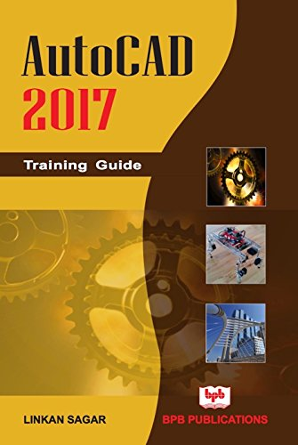 AutoCAD 2017 Training Guide: Learn the concepts of AutoCAD (English Edition)
