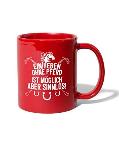 Pferde Leben Ohne Pferd Sinnlos Tasse einfarbig, Rot