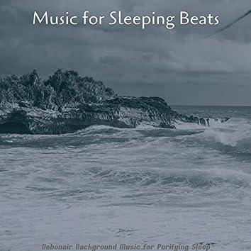 Debonair Background Music for Purifying Sleep