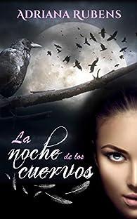 La noche de los cuervos: Una mezcla perfecta de thriller y novela romántica par Adriana Rubens