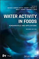 Water Activity in Foods: Fundamentals and Applications (Institute of Food Technologists Series)