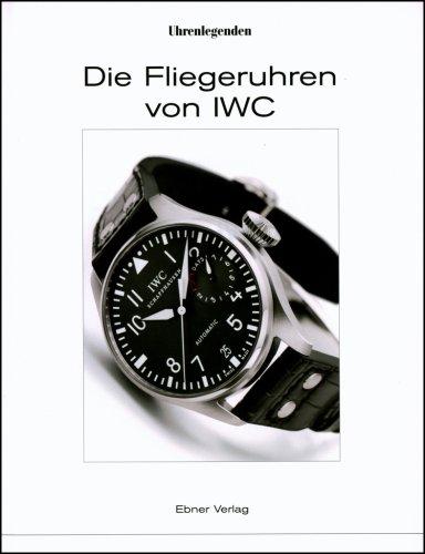 Die Fliegeruhren von IWC. Deutsche Ausgabe - Originalausgabe