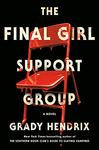The Final Girl Support Group by [Grady Hendrix]