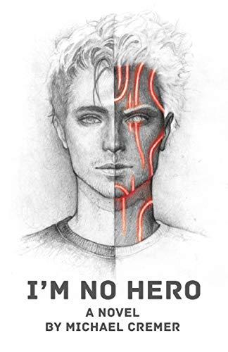 I\'m No Hero: A Novel by Michael Cremer (English Edition)