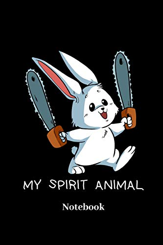 My Spirit Animal Notebook: Lined journal for insane bunny, crazy rabbit, halloween and chainsaw fans - paperback, diary gift for men, women and children