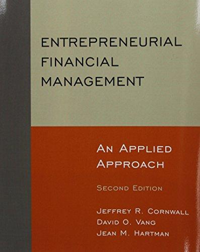 Entrepreneurial Financial Management: An Applied Approach...