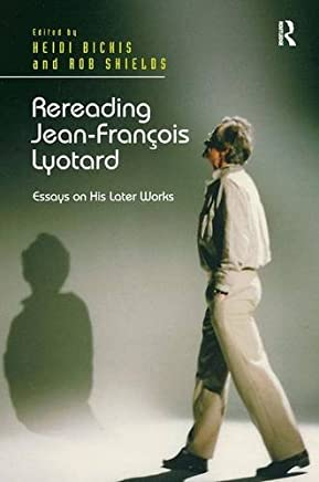 Rereading Jean-François Lyotard: Essays on His Later Works