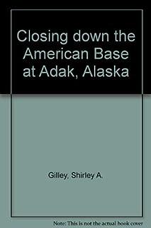 Closing down the American Base at Adak, Alaska