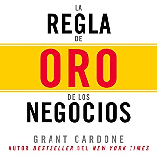Couverture de La Regla de oro de los negocios [The Golden Rule of Business]