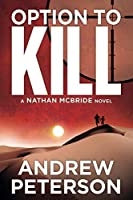 Option to Kill (The Nathan McBride Series) by Andrew Peterson(2013-01-08)