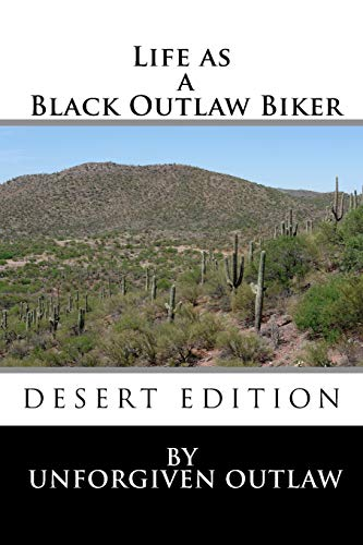 Compare Textbook Prices for Life as a Black Outlaw Biker Volume 1 Large Print Edition ISBN 9781478187417 by Outlaw, Unforgiven,Armon, Keith T
