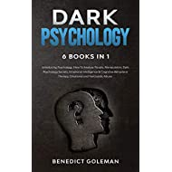 Dark Psychology 6 Books in 1: Introducing Psychology, How To Analyze People, Manipulation, Dark Psychology Secrets, Emotional Intelligence & Cognitive ... Therapy, Emotional and Narcissistic Abuse