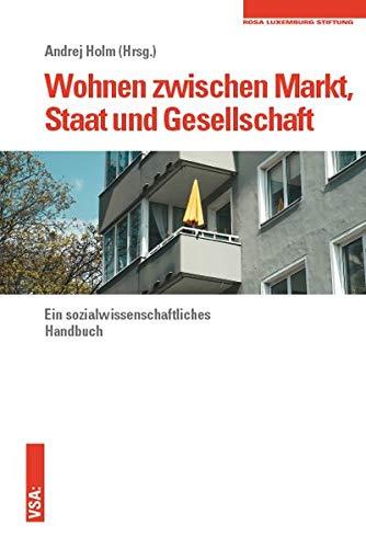 Wohnen zwischen Markt, Staat und Gesellschaft: Ein sozialwissenschaftliches Handbuch
