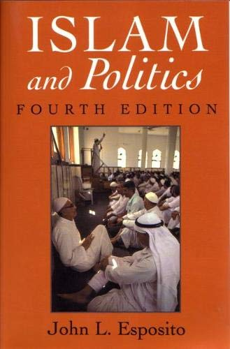 Islam and Politics: Fourth Edition (Contemporary Issues in the Middle East)