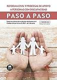 Reforma civil y procesal de apoyo a personas con discapacidad. Paso a paso: Todas las claves de la reforma efectuada en el Código civil por la Ley 8/2021, de 2 de junio
