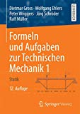 Formeln und Aufgaben zur Technischen Mechanik 1: Statik - Dietmar Gross