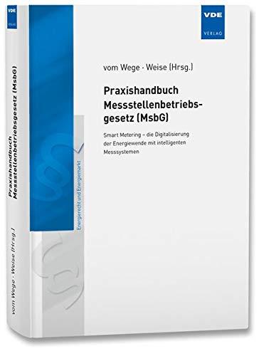 Praxishandbuch Messstellenbetriebsgesetz (MsbG): Smart Metering - die Digitalisierung der Energiewende mit intelligenten Messsystemen