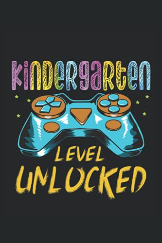 Funny Kindergarten Level Unlocked Gamer Gaming: Notebook Journal   6x9   120 pages