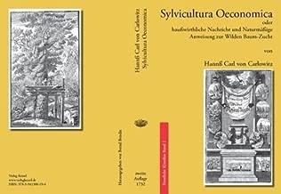 Selostus vuonna 1713 julkaistusta Hannss Carl von Carlowitzin teoksesta Sylvicultura Oeconomica: An account of Sylvicultura oeconomica (Finnish and English Edition)