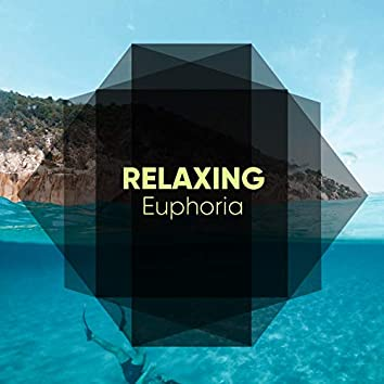 # Relaxing Euphoria