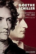 Correspondance (Tome 1-1794-1797) - (1794-1805) de Johann Wolfgang von Goethe
