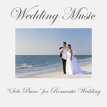 "Wedding Music: ""Solo Piano"" for Romantic Wedding, Wedding Music Playlist for Wedding Ceremony"