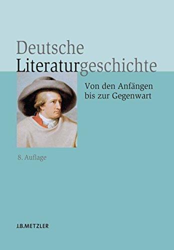 Deutsche Literaturgeschichte: Von den Anfängen bis zur Gegenwart