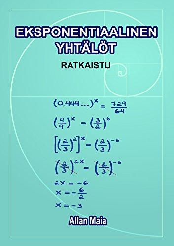 EKSPONENTIAALINEN YHTÄLÖT: RATKAISTU (Matemática Book 2) (Finnish Edition)