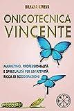 Onicotecnica Vincente: Marketing, professionalità e spiritualità per un'attività ricca di soddisfazioni